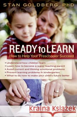 Ready to Learn: How to Help Your Preschooler Succeed Stan Goldberg 9780195167542