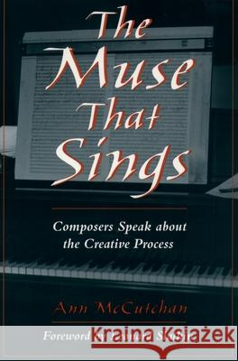 The Muse That Sings : Composers Speak about the Creative Process Ann McCutchan 9780195168129