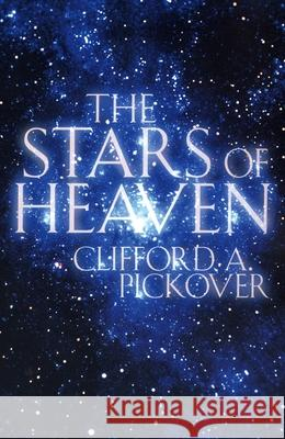 The Stars of Heaven Clifford A. Pickover 9780195171594