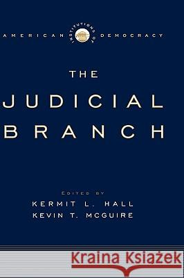 The Judicial Branch Kermit L. Hall Kevin T. McGuire 9780195171723
