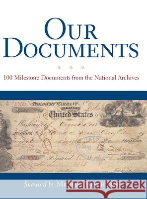 Our Documents: 100 Milestone Documents from the National Archives United States                            The National Archives                    Michael R. Beschloss 9780195172065 Oxford University Press, USA