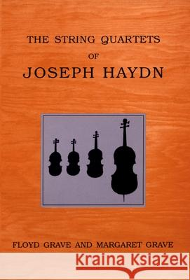 The String Quartets of Joseph Haydn Floyd Grave Margaret Grupp Grave 9780195173574