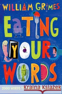 Eating Your Words William Grimes 9780195174069