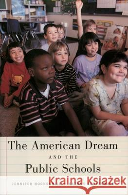 The American Dream and the Public Schools Jennifer L. Hochschild Nathan Scovronick 9780195176032