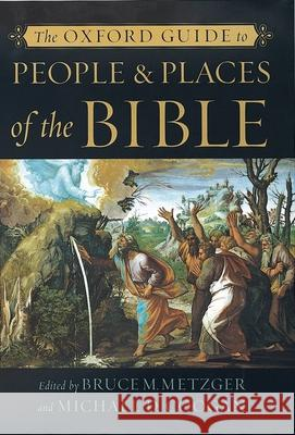 The Oxford Guide to People & Places of the Bible Bruce M. Metzger Michael D. Coogan 9780195176100