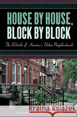 House by House, Block by Block: The Rebirth of America's Urban Neighborhoods Alexander Vo 9780195176148