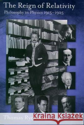 The Reign of Relativity : Philosophy in Physics 1915-1925 Thomas Ryckman 9780195177176