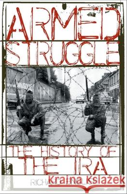 Armed Struggle: The History of the IRA Richard English 9780195177534