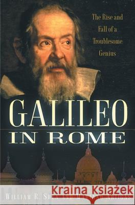 Galileo in Rome: The Rise and Fall of a Troublesome Genius William R. Shea Mariano Artigas 9780195177589