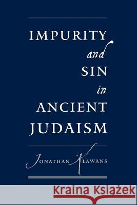 Impurity and Sin in Ancient Judaism Jonathan Klawans 9780195177657