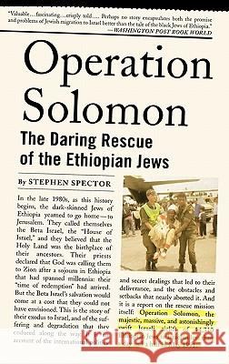 Operation Solomon : The Daring Rescue of the Ethiopian Jews Stephen Spector 9780195177824