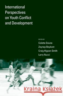 International Perspectives on Youth Conflict and Development Colette Daiute Zeynep Beykont Craig Higson-Smith 9780195178425