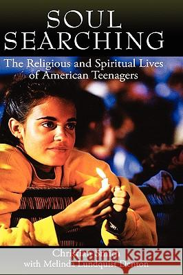 Soul Searching: The Religious and Spiritual Lives of American Teenagers Christian Smith Melinda Lundquist Denton 9780195180954
