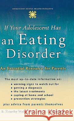If Your Adolescent Has an Eating Disorder: An Essential Resource for Parents B. Timothy Walsh V. L. Cameron 9780195181524