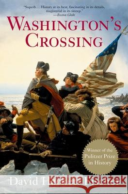 Washington's Crossing : Winner of the 2005 Pulitzer Prize for History and a New York Times Bestseller David Hackett Fischer 9780195181593