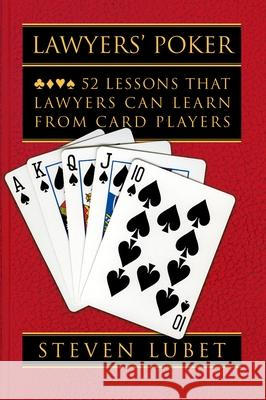 Lawyers' Poker: 52 Lessons That Lawyers Can Learn from Card Players Steven Lubet 9780195182439