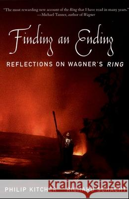 Finding an Ending: Reflections on Wagner's Ring Philip Kitcher Richard Schacht 9780195183603