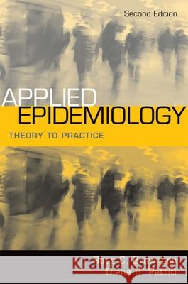 Applied Epidemiology: Theory to Practice Ross C. Brownson Diana B. Petitti 9780195187410