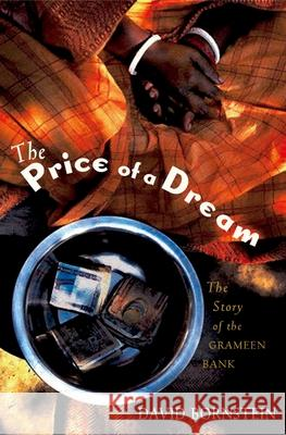 The Price of a Dream: The Story of the Grameen Bank David Bornstein 9780195187496