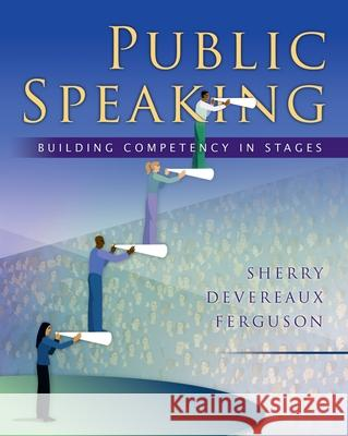 Public Speaking: Building Competency in Stages Sherry Devereaux Ferguson 9780195187779