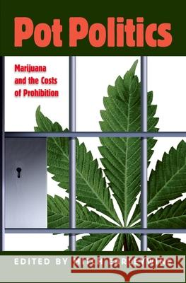 Pot Politics : Marijuana and the Costs of Prohibition Mitch Earleywine 9780195188028