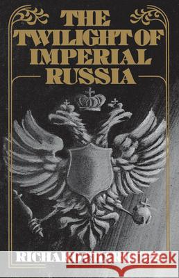 The Twilight of Imperial Russia Richard Charques 9780195197877