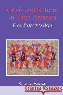 CRISIS & REFORM IN LATIN AMERICA FROM DESPAIR TO H Sebastian Edwards 9780195211054