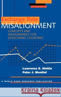 Exchange Rate Misalignment: Concepts and Measurement for Developing Countries Peter J. Montiel Lawrence E. Hinkle Peter J. Montiel 9780195211269