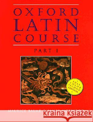 Oxford Latin Course: Part I Maurice Balme M. G. Balme James Morwood 9780195212037