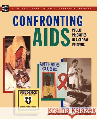 Confronting AIDS: Public Priorities in a Global Epidemic World Bank                               Inc Worl 9780195215915 World Bank Publications