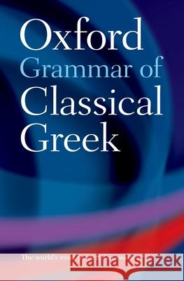 The Oxford Grammar of Classical Greek James Morwood 9780195218510