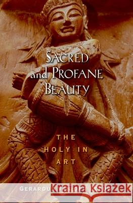 Sacred and Profane Beauty: The Holy in Art Gerardus Va David E. Green Diane Apostolos-Cappadona 9780195223804