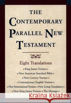 Contemporary Parallel New Testament Bible-PR-KJV/NASB/Ncv/Cev/NIV/Nlt John R., III Kohlenberger 9780195281361