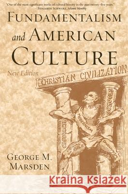 Fundamentalism and American Culture George M. Marsden 9780195300475