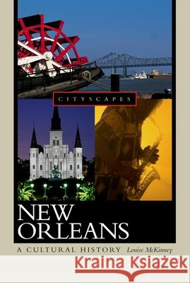 New Orleans: A Cultural History Louise McKinney 9780195301366