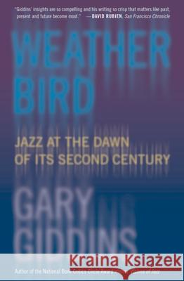 Weather Bird : Jazz at the Dawn of Its Second Century Gary Giddins 9780195304497