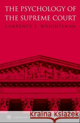 The Psychology of the Supreme Court Lawrence S. Wrightsman 9780195306040