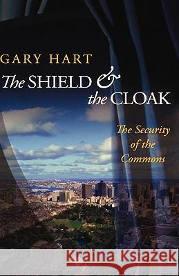 The Shield and the Cloak: The Security of the Commons Gary Hart 9780195306163