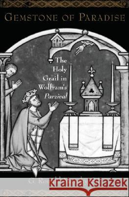 Gemstone of Paradise : The Holy Grail in Wolfram's Parzival G. Ronald Murphy 9780195306392