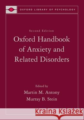 Oxford Handbook of Anxiety and Related Disorders Martin M. Antony Murray B. Stein 9780195307030