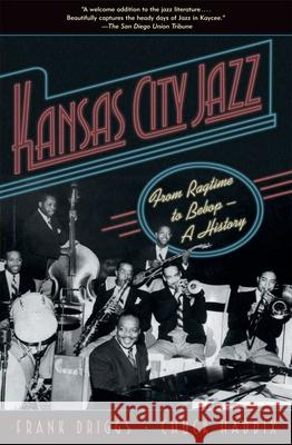 Kansas City Jazz : From Ragtime to Bebop-A History Frank Driggs Chuck Haddix 9780195307122