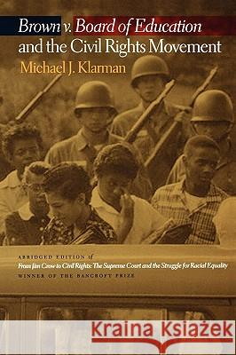 Brown V. Board of Education and the Civil Rights Movement Michael J. Klarman 9780195307467
