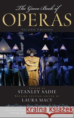 The Grove Book of Operas Stanley Sadie David Levin Laura Macy 9780195309072