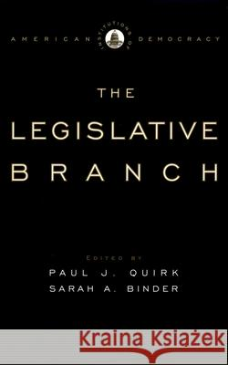 Institutions of American Democracy: The Legislative Branch Paul J. Quirk Sarah A. Binder 9780195309164
