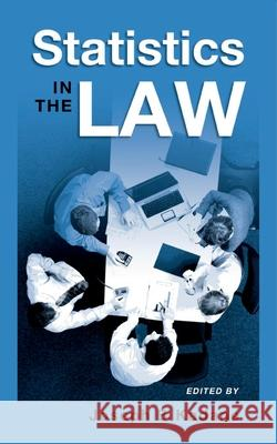 Statistics in the Law : A Practitioner's Guide, Cases, and Materials Joseph B. Kadane 9780195309232