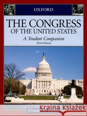 The Congress of the United States : A Student Companion Donald A. Ritchie 9780195309249