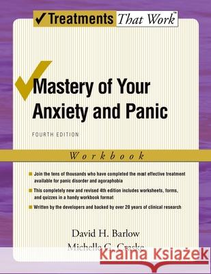 Mastery of Your Anxiety and Panic : Workbook David H. Barlow Michelle G. Craske 9780195311358