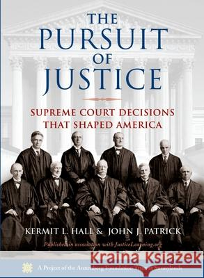 Pursuit of Justice: Supreme Court Decisions That Shaped America Kermit Hall John J. Patrick 9780195311891
