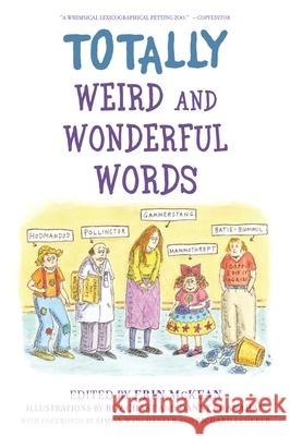 Totally Weird and Wonderful Words Erin McKean Roz Chast Danny Shanahan 9780195312126