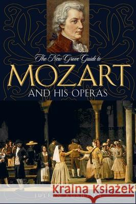 The New Grove Guide to Mozart and His Operas Julian Rushton 9780195313185
